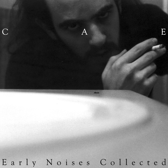 CAE - Early Noises Collected